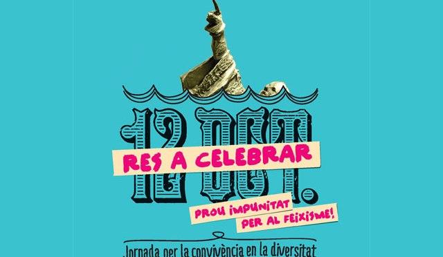 Jornada d'activitats: 12 d'octubre, res a celebrar: Prou impunitat per al feixisme!