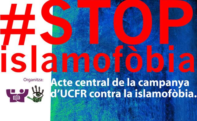 Acte públic #StopIslamofòbia · 19-F, 18h · UB Raval