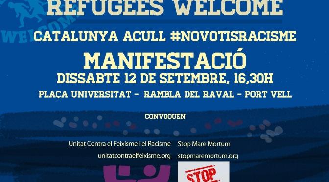 Manifestació #RefugeesWelcome – Ds 12-S · #CatAcull #NoVotisRacisme