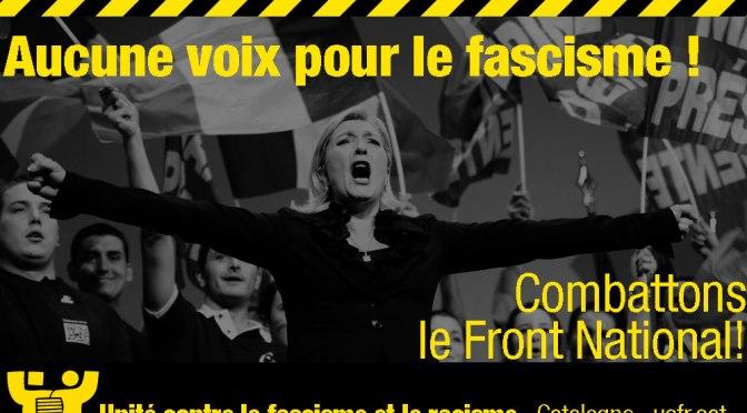 Aucune voix pour le fascisme ! Combattons le Front National !